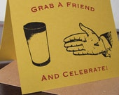 Grab a Friend and Celebrate - Gocco Screen-Printed Invitation