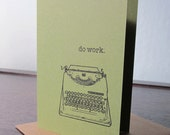 Do Work - Green Gocco Screen-Printed Greeting Card