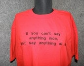 T shirt SALE Dad Quote - If you can't say anything nice -  Embroidered on an XL T-Shirt