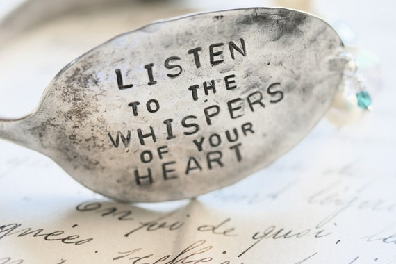 Listen to the Whispers of Your Heart Silver Spoon Bracelet...Hand Stamped...Shabby...Vintage...Free Shipping