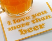 I Love You More Than Beer Card  - Funny Valentine - Fathers Day Card - Anniversary Card