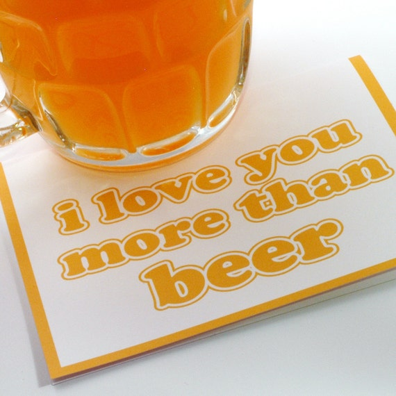 Funny I Love You More: I Love You More Than Beer Card Funny Valentine Fathers
