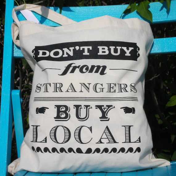 Buy Local: Tote Bag Don't Buy From Strangers Buy Local Canvas