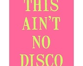 This Ain't No Disco Print - 8x10 - Limited Edition
