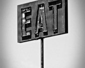 Eat - 11 x 14 Fine Art Photographic Print - Black and White