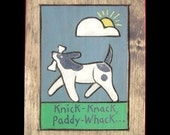 Songs, Knick-knack, paddy-whack... Wooden Painting