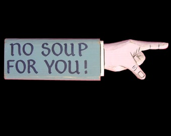 Seinfeld Soup Nazi, No Soup for You Pointing Hand