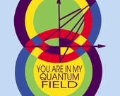 You Are In My Quantum Field T Shirt