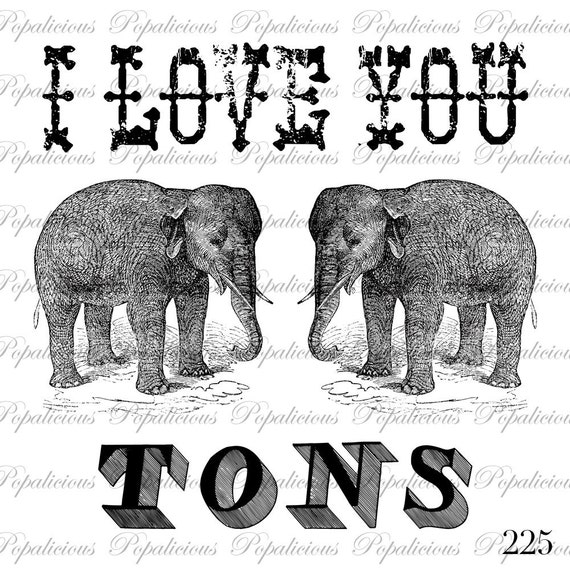 Elephants I Love You Tons Vintage Style Collage Sheet Transfer for Paper Crafts, Pillow, Tea towels and more