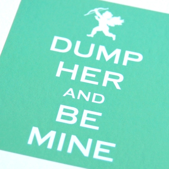 Clever and funny card -- Dump her and be mine