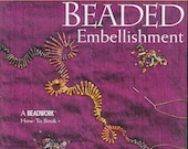 Beaded Embellishment Techniques and Designs for Embroidering on Cloth by Amy C. Clarke and Robin Atkins book
