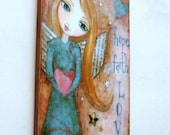 Hope Faith Love Angel Mixed Media Art Print Mounted on Wood  6 x 12 Folk Art- Hope Faith Love