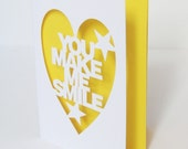 You Make Me Smile Hand Cut Greetings Card