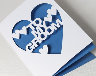 Hand Cut Wedding Day Card - To My Groom - You Choose Colour