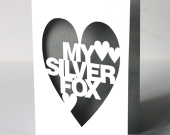 Papercut Valentines Day Greeting Card - My Silver Fox - Hand Cut In Any Colour