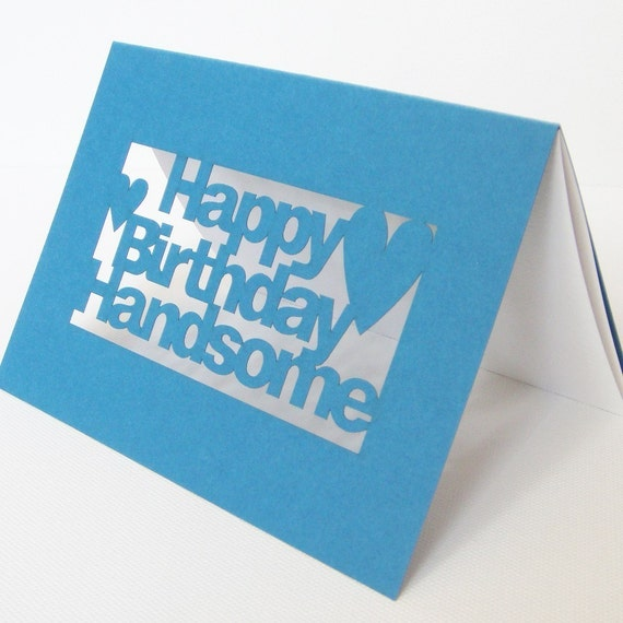 Happy Birthday Handsome Papercut Cut Out Greetings Card - Teal Blue Or Grey