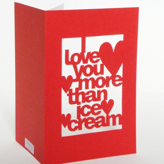 I Love You More Than Ice Cream: I Love You More Than Ice Cream Hand Cut Valentines Day