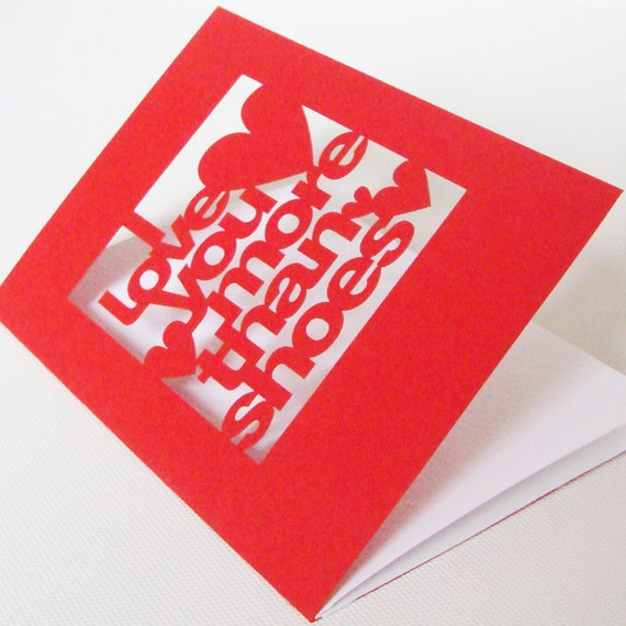Papercut Valentines Anniversary or Wedding Day Greetings Card - I Love You More Than Shoes