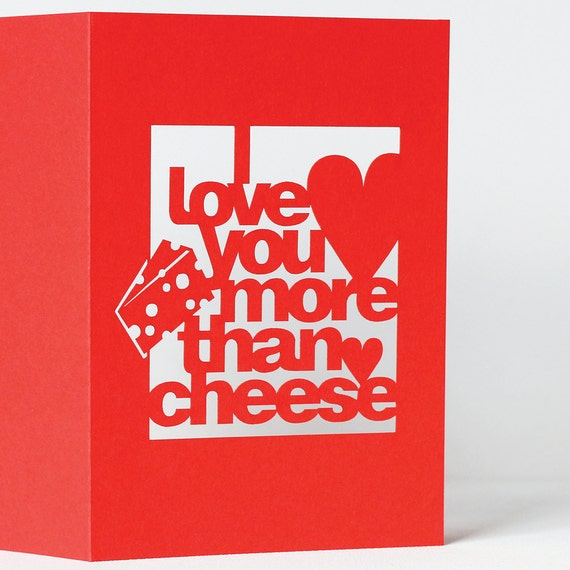 I Love You More Than Cheese Valentines Day Papercut Greetings Card