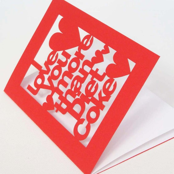 I Love You More Than Diet Coke Papercut Valentines Wedding or Anniversary Card