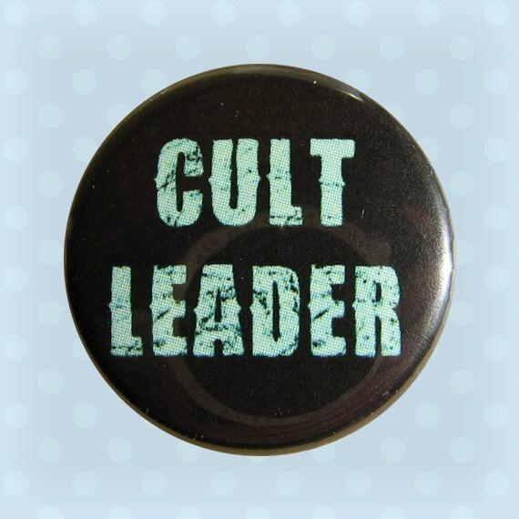 Cult Leader - 1 Inch Pinback Button
