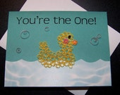 Rubber Ducky You Are the One Quilled Greeting Card