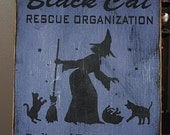 The Black cat resque organization Witch Handpainted Primitive WOod Sign Plaque BRAND NEW DESIGN