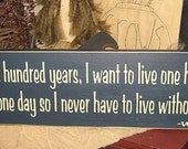Winnie the Pooh Quote If You Live One Hundred Years Primitive Handpainted Wood Sign Kids Childrens