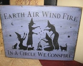 Earth Air Wind And Fire In a Circle We Conspire Handpainted WICCA Witch Primitive Wood SIgn Plaque