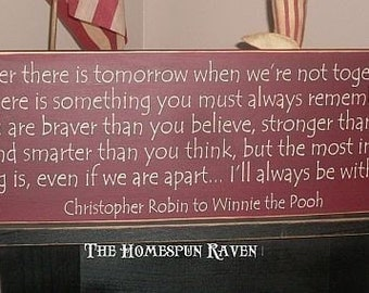 If ever there is tomorrow Promise me Winnie The Pooh Christopher Robin full qoute handpainted primitive wood sign BRAND NEW DESIGN