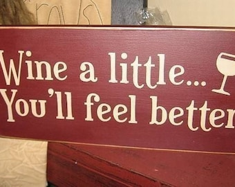 Wine A Little You'll Feel Better Primitive Handpainted WOod Sign Kitchen Bistro Bar plaque