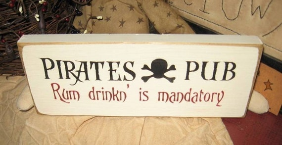 Pirates Pub Rum Drinking Mandatory Handpainted Wood Shelf Sitter Mini Sign Pirate Theme Primitive Country Tiki Wall Hanging Plaque