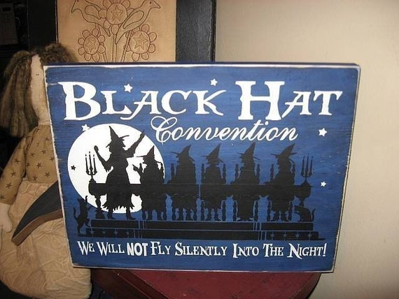 Black Hat Convention We Will NOT Fly Silently Into The Night Primitive Handpainted Wood Sign Wiccan Witch Plaque