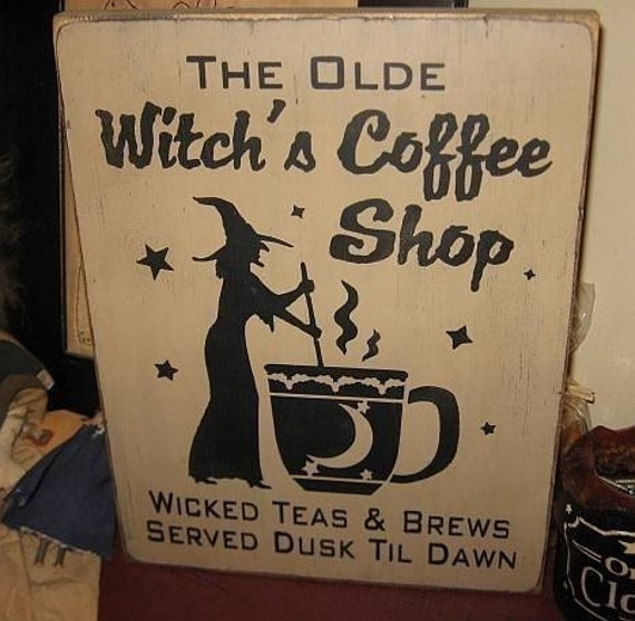 The Olde Witches Coffee Shop Handpainted wood sign WICCAN  Plaque Halloween pagan
