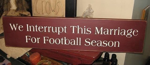 We Interrupt This Marriage For Football Season handpainted primitive wood sign Wall hanging home decor sports plaque