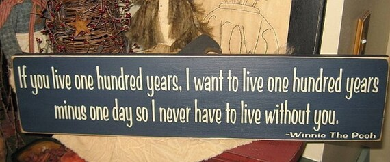 Winnie the Pooh Quote If You Live One 100 Hundred Years Primitive Handpainted Wood Sign Kids Childrens Room Bedroom Nursery Wall Hanging Home Decor Custom Colors