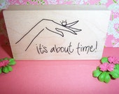 Rubber Romance UNMOUNTED Stamp - It's about Time