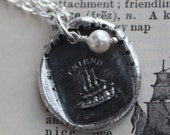 Friendship antique wax seal necklace - The Only Unsinkable Ship is Friendship - made using a Victorian Wax Seal - Friendship Necklace