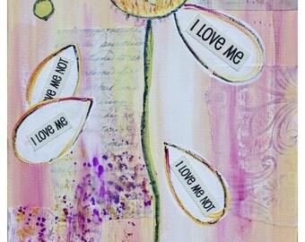 I Love Me - 8x10  PRINT w white MATTE ready to frame