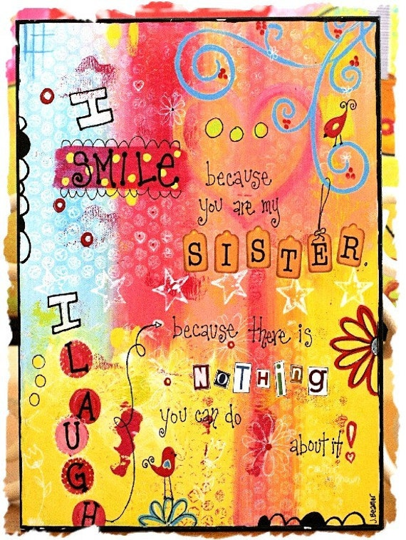 I Smile Because you are my Sister - 8x10 Wood Mounted Print