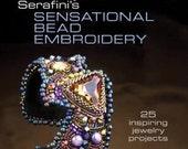 Sherry Serafini's Sensational Bead Embroidery- 25 Inspiring Jewelry Projects
