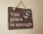 Rustic Sign - Your Grace