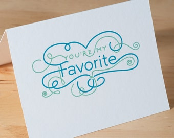 Greeting Card -- You're My Favorite -- hand printed on white