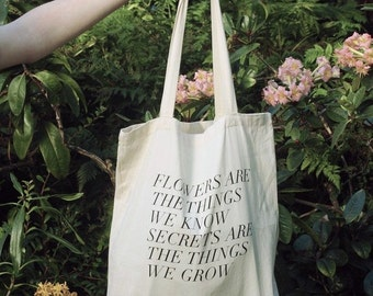 secrets are the things we grow tote