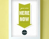 you are here now - large size - chartreuse green