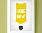 Yellow Print Poster- You Are Here Now Poster - large size - mustard yellow arrow typography wall decor bold sunny color
