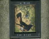 A Bird Can Sing OOAK