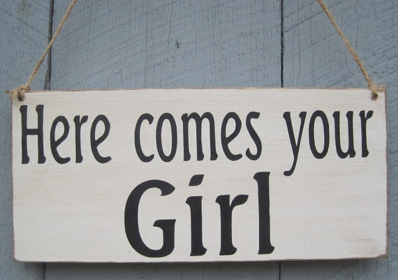 Rustic Wedding Here Comes your Girl Bride Sign Ring Bearer Flowergirl Photo Prop