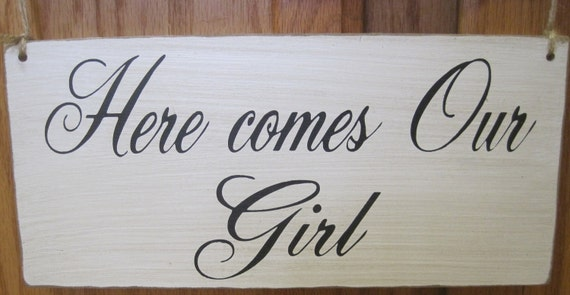 Rustic Wedding Here Comes our Girl Bride Sign Ring Bearer Flowergirl Photo Prop