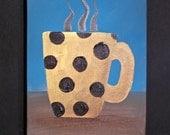 Hot Coffee ORIGINAL 7X5 Painting